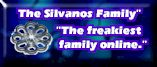 The freakiest family Online!!...The slivanos's!